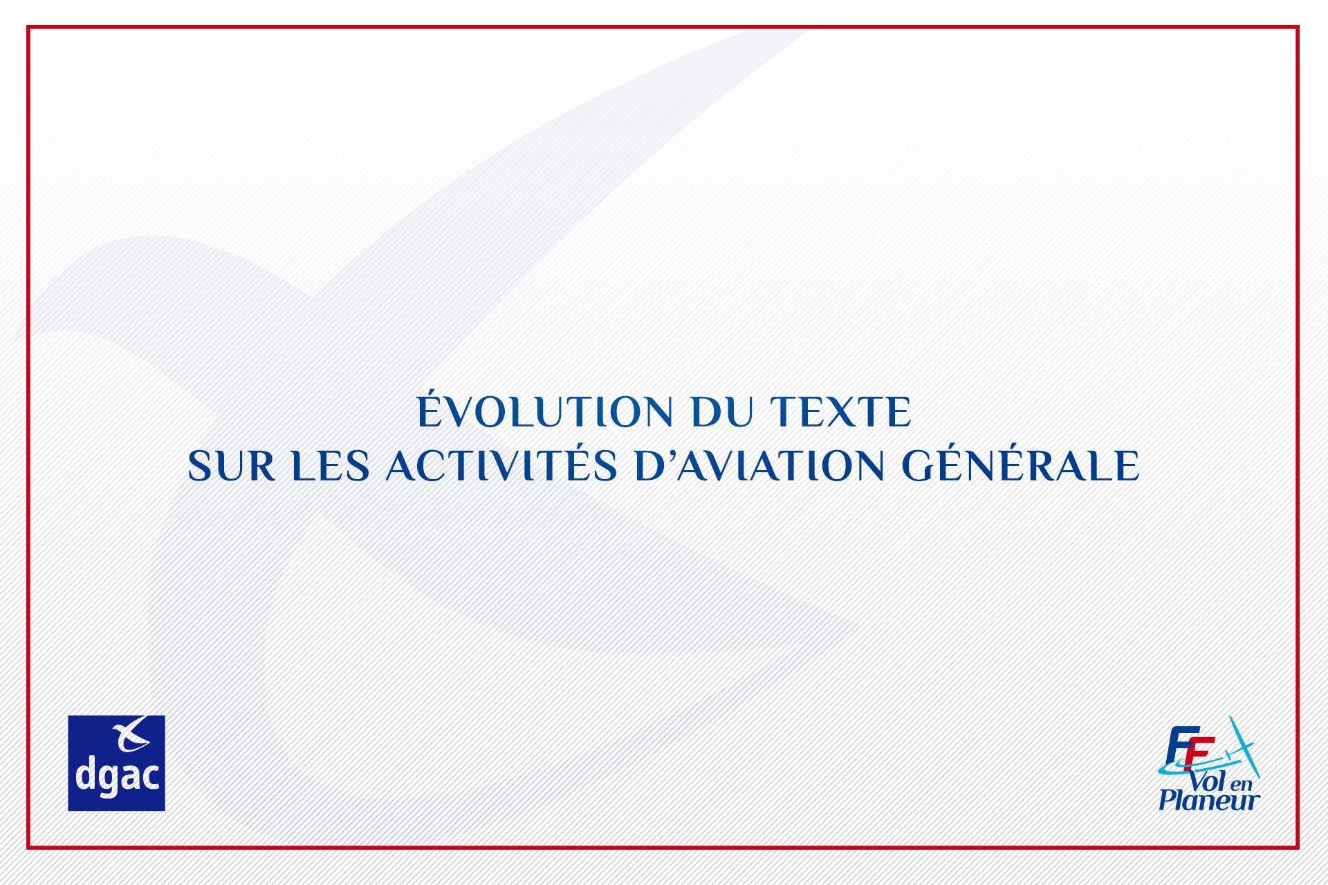 DGAC : Évolution du texte sur les activités d'aviation générale